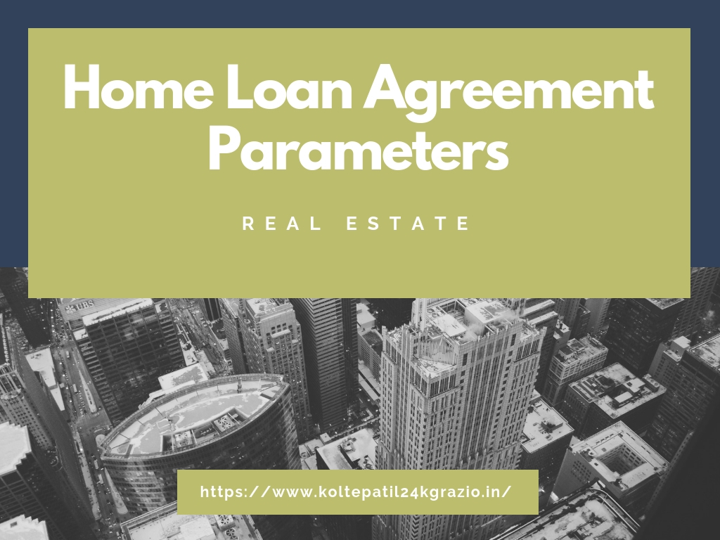 check Home Loan Agreement Parameters before buying new home.